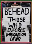 behead those who enforce immigration laws jpg